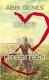 Once She Dreamed (Once She Dreamed, #1)