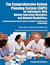 The Comprehensive Autism Planning System (CAPS) for Individuals With Autism Spectrum Disorders and Related Disabilities: Integrating Evidence-Based Practicies ... Throughout the Student's Day; Second Edition