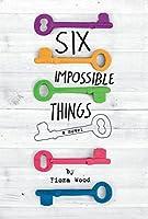 Six Impossible Things (Six Impossible Things/Wildlife #1)
