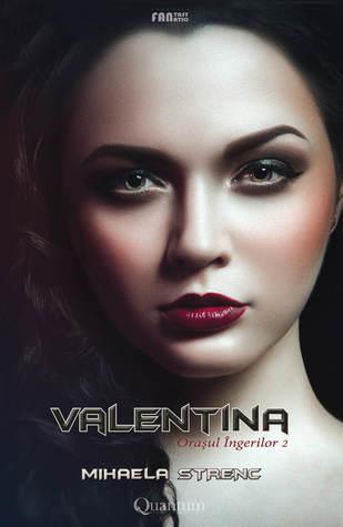 Valentina (Orașul îngerilor, #2)