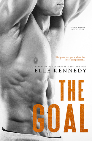 THE GOAL - OFF-CAMPUS BOOK 4 - ELLE KENNEDY