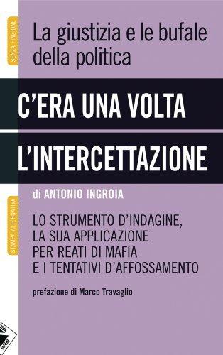 Antonio Ingroia - C'era una volta l'intercettazione