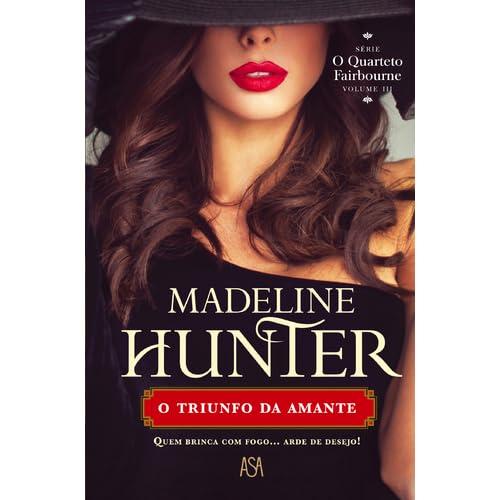 O Triunfo Da Amante Fairbourne Quartet 3 By Madeline Hunter