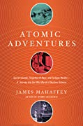 Atomic Adventures: Secret Islands, Forgotten N-Rays, and Isotopic Murder