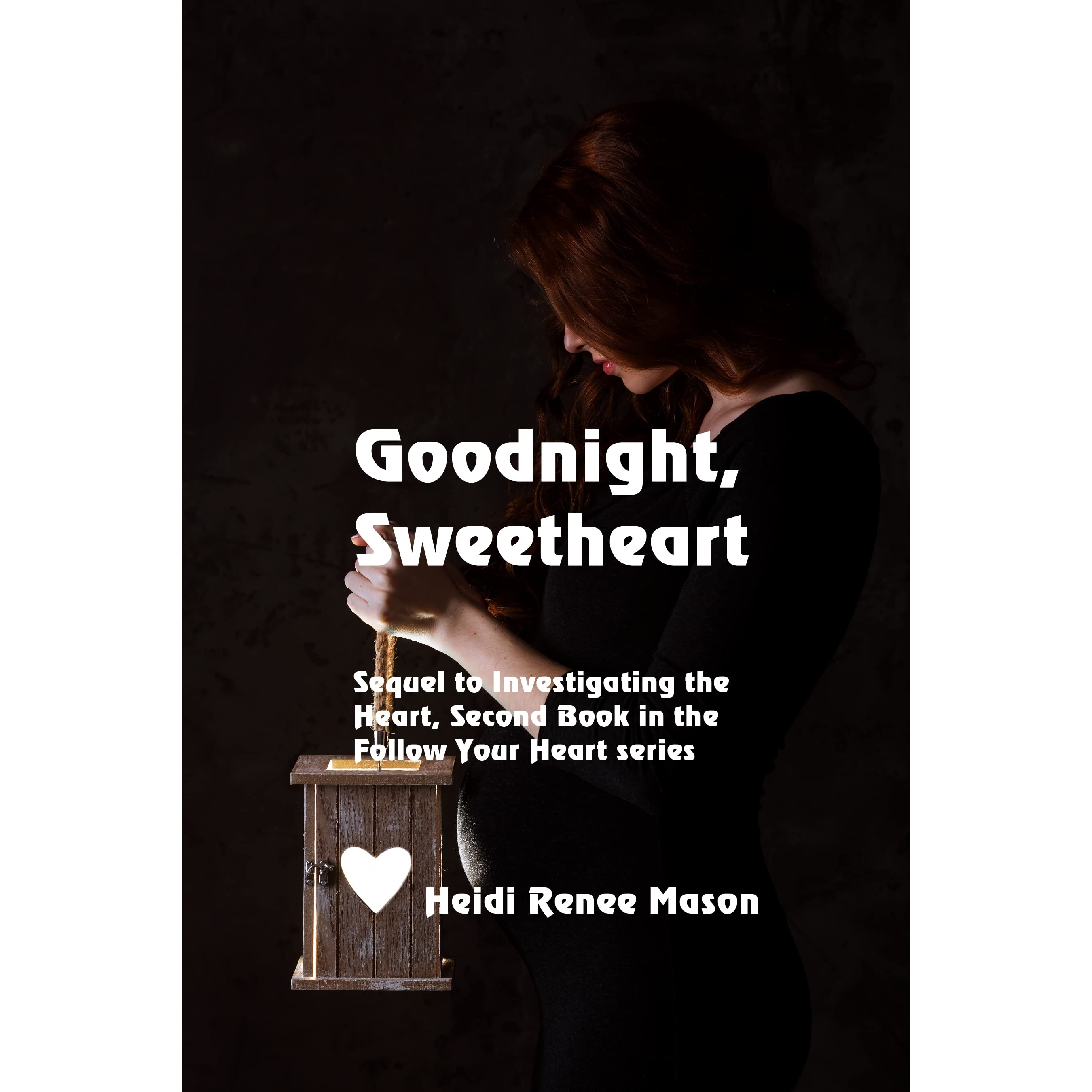 Goodnight Sweetheart By Heidi Renee Mason