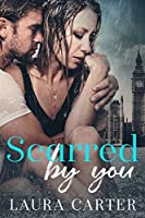 Scarred by You
