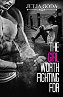 The Girl Worth Fighting For (The Girl Series Book 2)