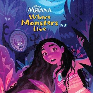 Moana: Where Monsters Live (Disney Movie Storybook (eBook))
