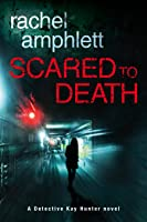 Scared to Death (Detective Kay Hunter #1)