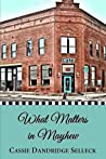 What Matters in Mayhew (The Beanie Bradsher Series) (Volume 1)