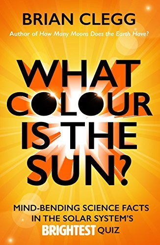 What Colour Is the Sun   Mind-Bending Science Facts in the Solar System's Brightest Quiz-Icon Books (2016)