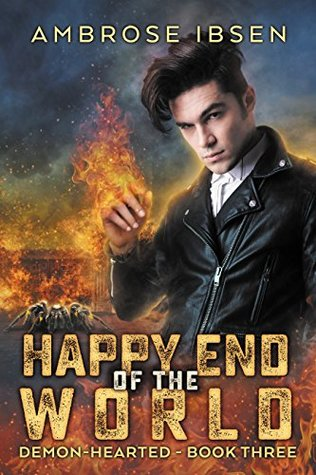 Happy End of the World (Demon-Hearted #3)