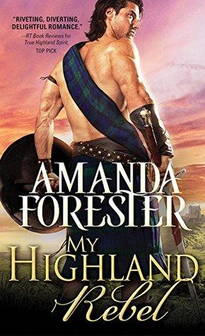 My Highland Rebel by Amanda Forester