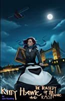 Kitty Hawk and the Tragedy of the RMS Titanic (Kitty Hawk Flying Detective Agency #4)