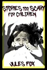 Stories Too Scary For Children: Kids Horror Fiction and Mysticism For Druids, Magicians and Witches Ages 8 and Up