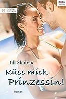 Küss mich, Prinzessin! (Digital Edition)