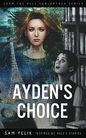 Ayden's Choice (Nele Vonlanthen #1)