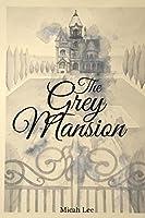 The Grey Mansion
