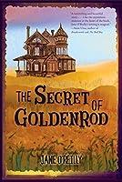 The Secret of Goldenrod (Fiction - Middle Grade)