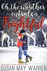 Oh, the Weather Outside Is Frightful by Susan May Warren