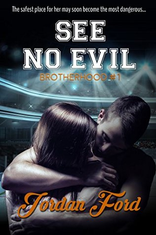 See No Evil (Brotherhood, #1) by Jordan Ford