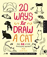 20 Ways to Draw a Cat and 23 Other Awesome Animals: A Book for Artists, Designers, and Doodlers