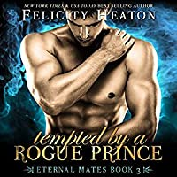 Tempted by a Rogue Prince (Eternal Mates, #3)