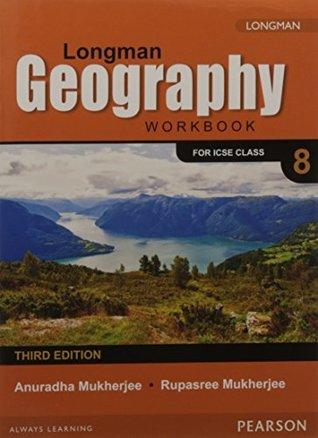 ICSE Longman Geography Work Book Class - 8