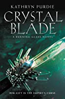 Crystal Blade (Burning Glass, #2)