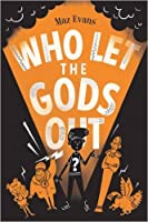 Who Let the Gods Out? (Who Let the Gods Out?, #1)