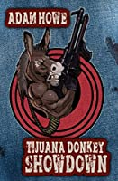 Tijuana Donkey Showdown