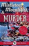 Mistletoe, Moonlight, & Murder (Ravenwood Cove Mystery #3)