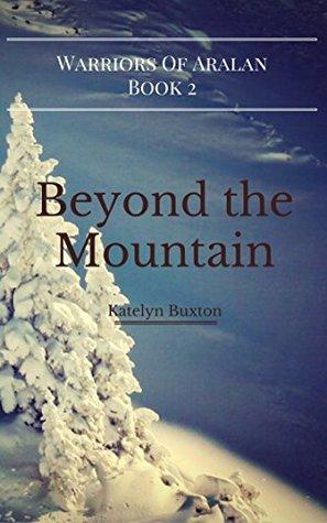 Beyond the Mountain by Katelyn Buxton