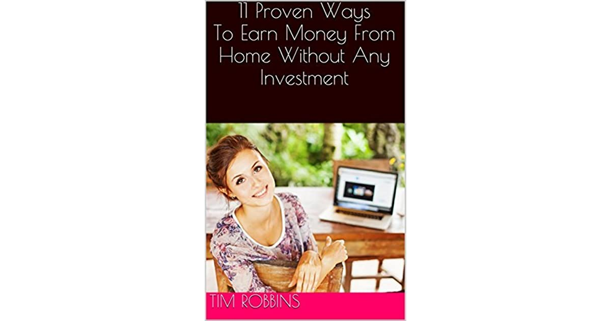 11 Proven Ways To Earn Money From Home Without Any