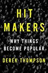 Hit Makers: Why Things Become Popular