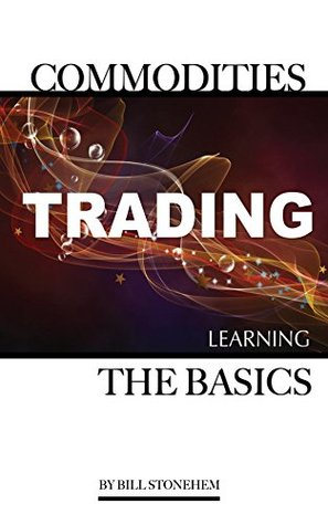 Commodities Trading: Learning the Basics