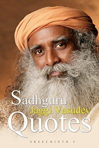 Sreechinth C] Sadhguru Jaggi Vasudev Quotes