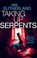 Taking Up Serpents (Brody Taylor Thrillers, #3)
