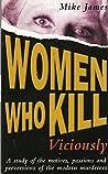 Women Who Kill Viciously