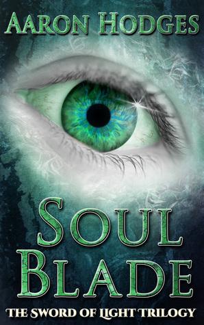 Soul Blade (The Sword of Light Trilogy #3)