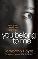 You Belong To Me: Have you ever felt watched?