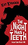 The Night Has Teeth (Lycan Code #1)