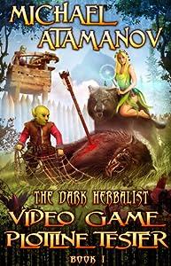 Video Game Plotline Tester (The Dark Herbalist, #1)