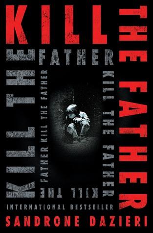 Kill the Father (Colomba Caselli #1)