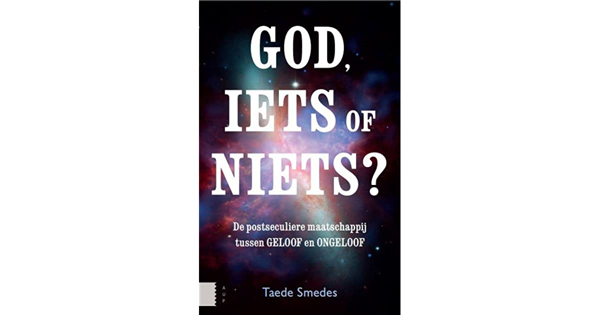 God iets of niets de postseculiere maatschappij tussen geloof en