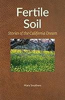 Fertile Soil: Stories of the California Dream