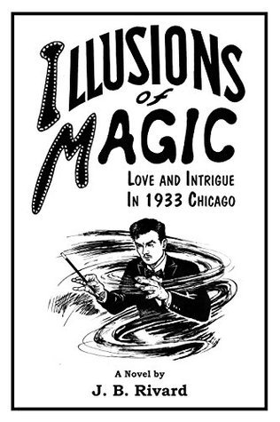 Illusions of Magic: Love and Intrigue in 1933 Chicago