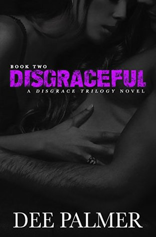 Disgraceful (The Disgrace Trilogy #2)