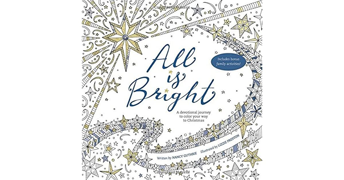 All Is Bright A Devotional Journey To Color Your Way Christmas By Nancy Guthrie