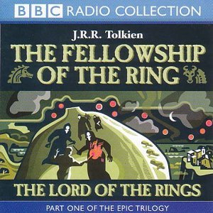 The Lord of the Rings, Vol. 1: The Fellowship of the Ring (BBC Radio Collection): Fellowship of the Ring Vol 1